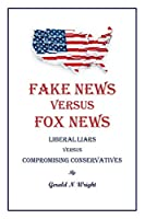 Fake News Versus Fox News
