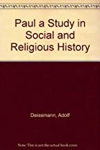 Paul a Study in Social and Religious History