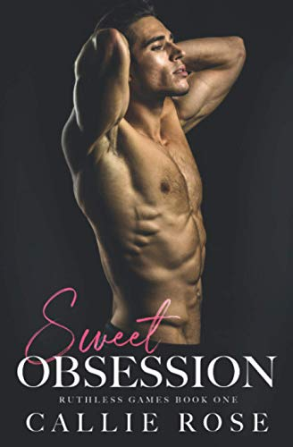 Compare Textbook Prices for Sweet Obsession: A Dark New Adult Romance Ruthless Games  ISBN 9798623791344 by Rose, Callie