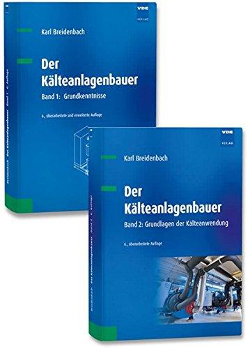 Der Kälteanlagenbauer - Set: Band 1: Grundkenntnisse - Band 2: Grundlagen der Kälteanwendung