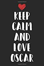 Best Keep Calm And Love Oscar: Keep Calm And Love First Name Funny Sayings Personalized Customized Names Gift Birthday Girl Women Mother