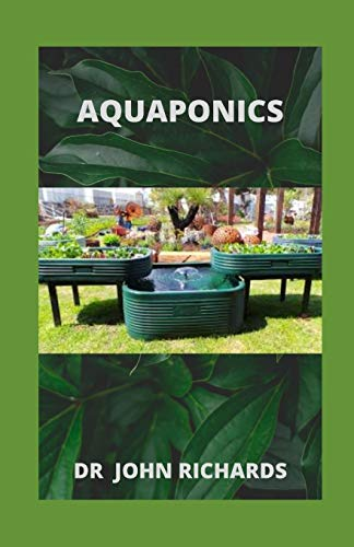 AQUAPONICS: A Step-By-Step Guide To Create An Amazing Aquaponics System