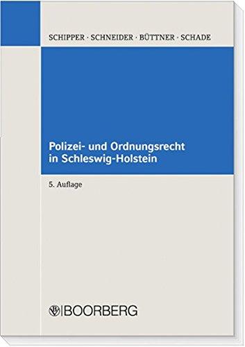 Polizei- und Ordnungsrecht in Schleswig-Holstein: unter Berücksichtigung des Allgemeinen Verwaltungsrechts und des Vollzugsrechts