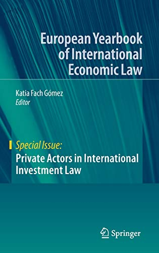 Private Actors in International Investment Law (European Yearbook of International Economic Law)