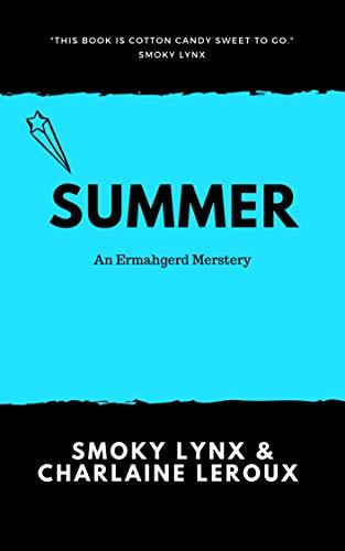 Summer: An Ermahgerd Merstery (Turrible Seasons Book 4) (English Edition)