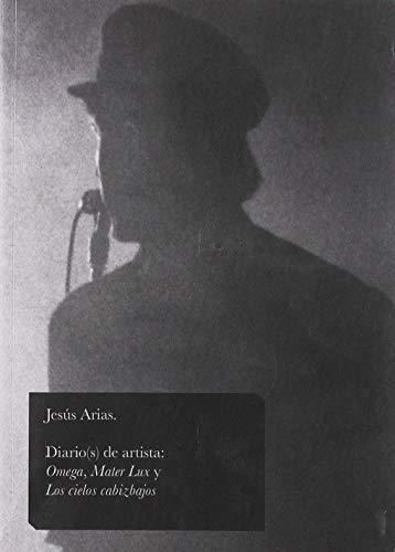 Diario(s) de artista: Omega, Mater Lux y Los cielos cabizbajos (Centro de Cultura Contemporánea)