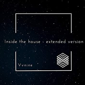 Inside the house (Extended Version)