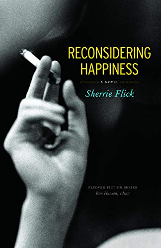 Reconsidering Happiness: A Novel (Flyover Fiction)
