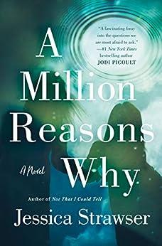 A Million Reasons Why: A Novel by [Jessica Strawser]