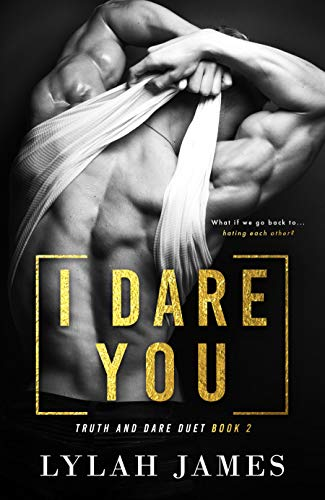 I DARE YOU (Truth And Dare Duet Book 2)