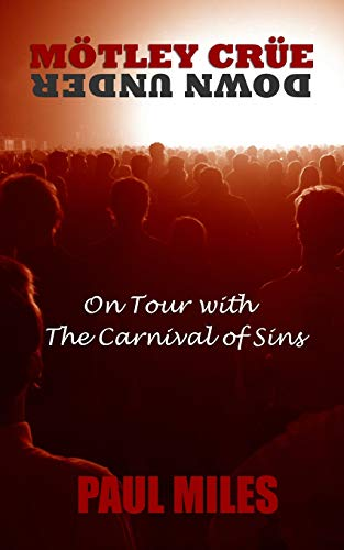 Mötley Crüe Down Under: On Tour with The Carnival of Sins