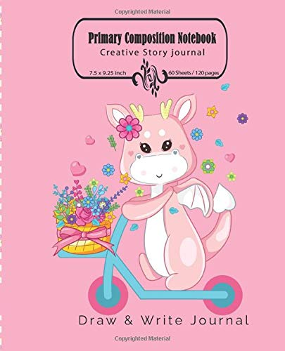 Primary Composition NoteBook / Cute Dragon Riding Scooter: Grade Level K-2 Draw and Write, Dotted Midline Creative Picture Notebook Early Childhood to Kindergarten (Creative Story Journal)