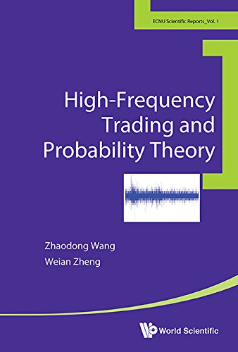 High-Frequency Trading and Probability Theory (East China Normal University Scientific Reports Book 1)