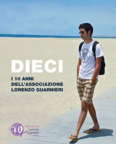 Dieci. I 10 anni dell'Associazione Lorenzo Guarnieri