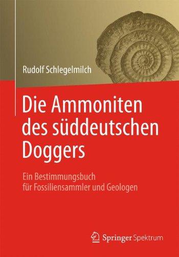 Die Ammoniten des süddeutschen Doggers: Ein Bestimmungsbuch für Fossiliensammler und Geologen