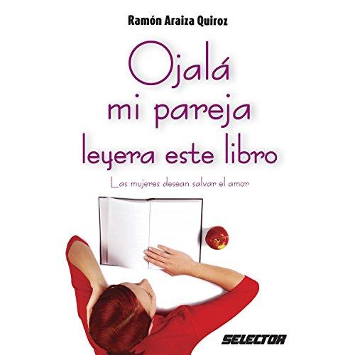 Ojalá mi pareja leyera este libro [I Wish My Partner Read This Book]  audiobook cover art
