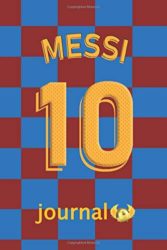 10 Messi Journal : Notebook to write in for Barcelona and Lionel...