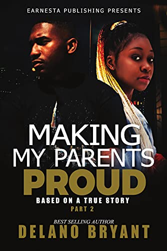 Making My Parents Proud: Part 2: Based on a True Story (English Edition)