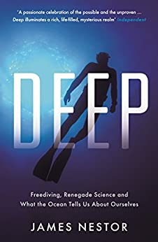 Deep: Freediving, Renegade Science and What the Ocean Tells Us About Ourselves (English Edition) par [James Nestor]