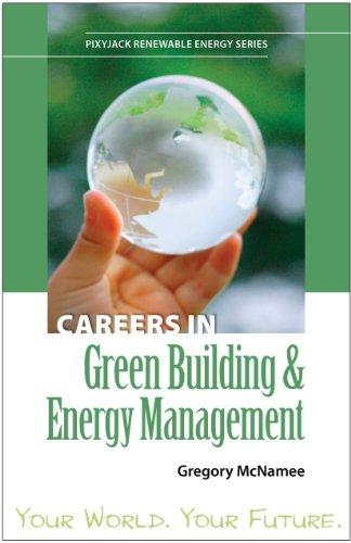 Careers in Green Building & Energy Management (PixyJack Renewable Energy Series)