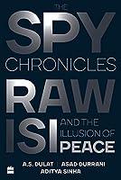 The Spy Chronicles: RAW