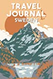 Travel Journal Sweden: Travel Diary and Planner   Journal, Notebook, Book, Journey   Writing Logbook   120 Pages 6x9   Gift For Backpacker