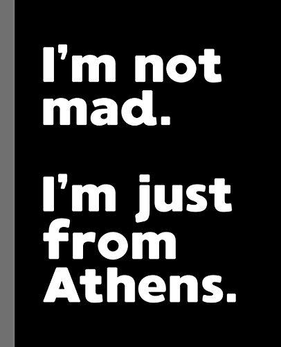I'm not mad. I'm just from Athens.: A Fun Composition Book for a Native Athens, GA Resident and Sports Fan