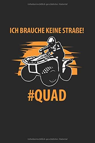 Ich Brauche Keine Straße, Quad: Notizbuch, Journal, Tagebuch, 120 Seiten, ca. DIN A5, Papier creme-weiß, liniert