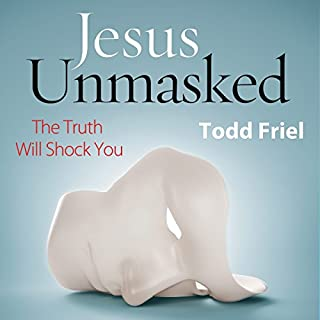 Jesus Unmasked: The Truth Will Shock You cover art