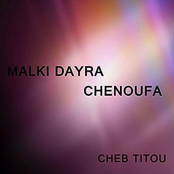 Malki Dayra Chenoufa