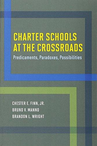 Charter Schools at the Crossroads: Predicaments, Paradoxes, Possibilities