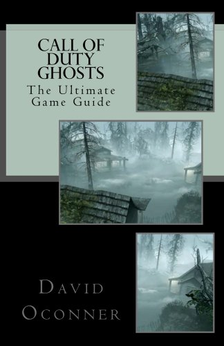 Call of Duty Ghosts: The Ultimate Game Guide (English Edition)