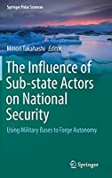 The Influence of Sub-state Actors on National Security: Using Military Bases to Forge Autonomy (Springer Polar Sciences)