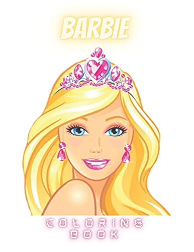 BARBIE: Coloring Book For Relaxation, Stress Relieving And Have Fun With Adorable Characters