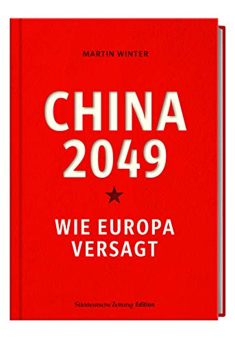 China 2049. Wie Europa versagt