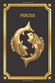 PISCES NOTEBOOK: Zodiac notebook to write in, lined pages, perfect gift for any pisces, for men women boys girls who love ...