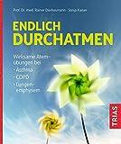 Endlich durchatmen: Wirksame Atemübungen bei Asthma, COPD, Lungenemphysem - Rainer Dierkesmann
