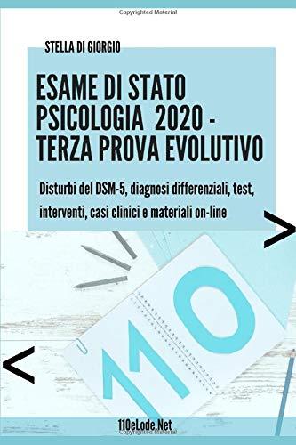 Esame di Stato Psicologia. Terza Prova, Evolutivo: Disturbi del DSM-5, diagnosi differenziali, test, interventi, casi clinici e materiali on-line