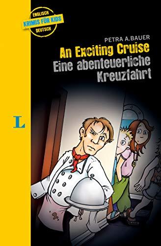Langenscheidt Krimis für Kids - An Exciting Cruise: Eine abenteuerliche Kreuzfahrt: Englische Lektüre für Kinder, 1.-2. Lernjahr