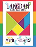 Tangram Book for Kids with Objects: 67 Tangrams for Kids Puzzles with Misc Objects, Tangram Puzzle for Kids (Tangram Books for Kids)