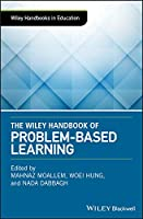 The Wiley Handbook of Problem-Based Learning (Wiley Handbooks in Education)
