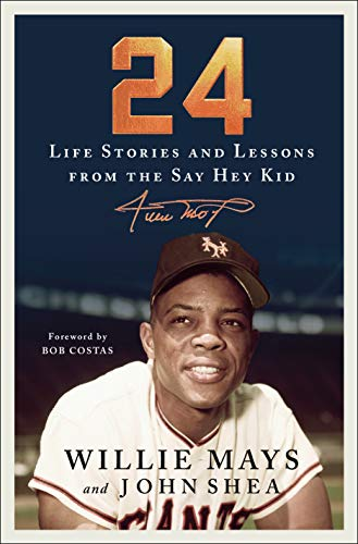 Image of 24: Life Stories and Lessons from the Say Hey Kid