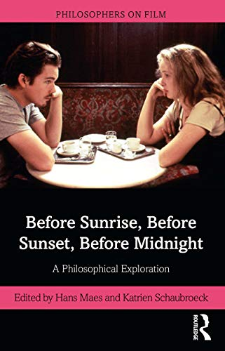 Before Sunrise, Before Sunset, Before Midnight: A Philosophical Exploration (Philosophers on Film) (English Edition)