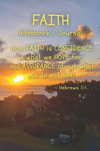 FAITH Journal / Notebook: Your walk with the Lord, our God. (i Believe Notebooks / Journals)