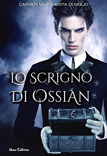 Couverture du livre Lo scrigno di Ossian: Edizione integrale (Lo Scrigno di Ossian Saga Vol. 1) (Italian Edition)