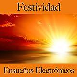 Festividad: Ensueños Electrónicos - Los Mejores Sonidos Para Celebrar