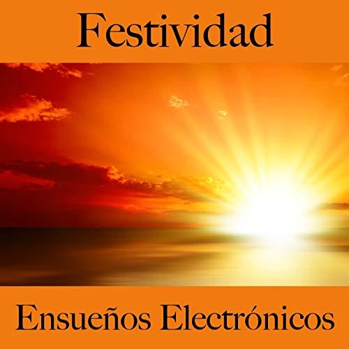 Festividad: Ensueños Electrónicos - Los Mejores Sonidos