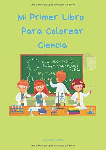 Mi Primer Libro Para Colorear Ciencia: Libro de colorear para niños | 100 páginas de libro de colorear para rellenar | con dibujos Ciencia para rellenar y páginas blancas para el dibujo | formato A4 |