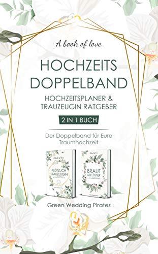 Hochzeitsplaner Brautgeflüster & Plötzlich Trauzeugin - 2 in 1 Buch: Der Doppelband für Eure Traumhochzeit