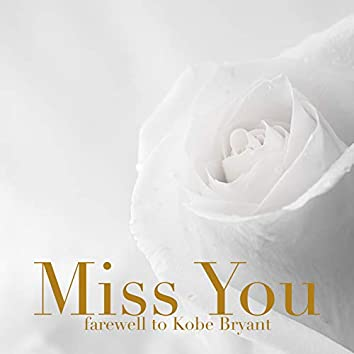 Miss You (Farewell to Kobe Bryant)